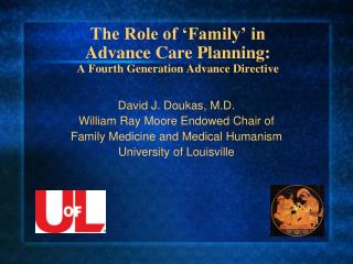 The Role of  Family  in  Advance Care Planning: A Fourth Generation Advance Directive