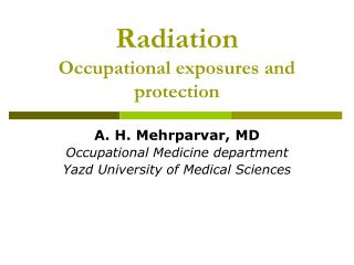 Radiation Occupational exposures and protection