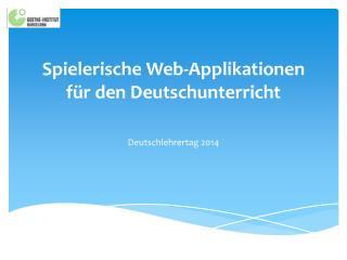 Spielerische  Web- Applikationen für  den  Deutschunterricht