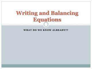Writing and Balancing Equations