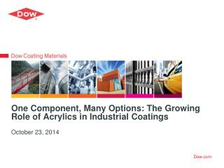One Component, Many  Options : The  Growing Role of Acrylics in Industrial  Coatings