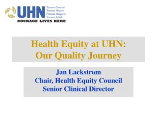 Health Equity at UHN:  Our Quality Journey