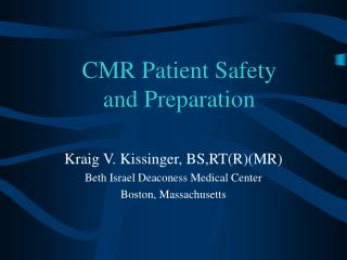 CMR Patient Safety and Preparation