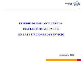 ESTUDIO DE IMPLANTACIÓN DE  PANELES FOTOVOLTAICOS  EN LAS ESTACIONES DE SERVICIO