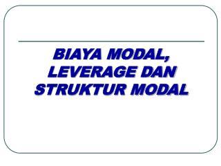 BIAYA MODAL, LEVERAGE DAN STRUKTUR MODAL