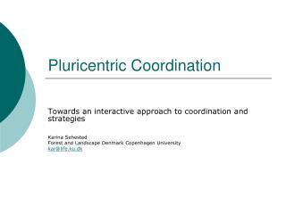 Pluricentric Coordination