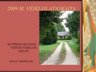 2009 M. VEIKLOS ATASKAITA
