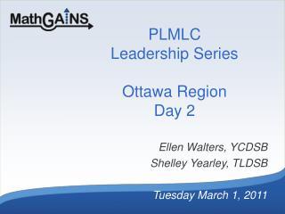 PLMLC Leadership Series Ottawa  Region Day 2