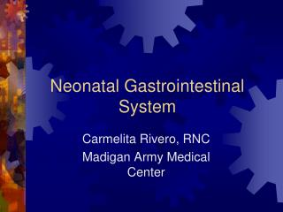 Neonatal Gastrointestinal System
