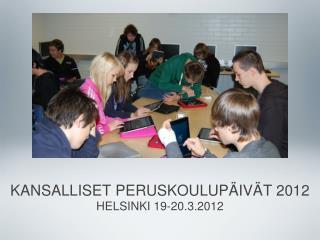 KANSALLISET PERUSKOULUPÄIVÄT 2012