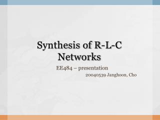 Synthesis of R-L-C Networks