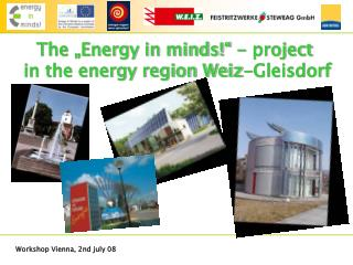 """The """"Energy in minds!"""" - project  in the energy region Weiz-Gleisdorf"""