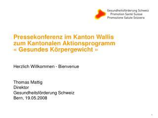 Pressekonferenz im Kanton Wallis zum Kantonalen Aktionsprogramm «Gesundes Körpergewicht»