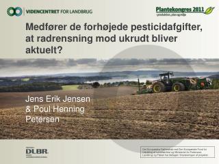 Medf�rer de forh�jede pesticidafgifter, at radrensning mod ukrudt bliver aktuelt?
