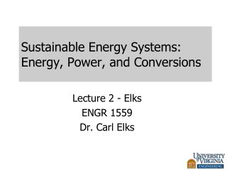 Sustainable Energy Systems: Energy, Power, and Conversions