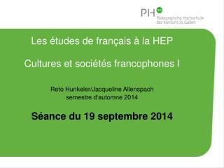 Les études de français à la HEP Cultures et sociétés francophones I