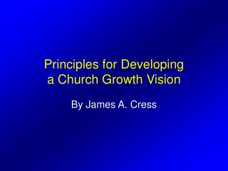 Principles for Developing  a Church Growth Vision