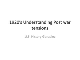 1920's Understanding Post war tensions