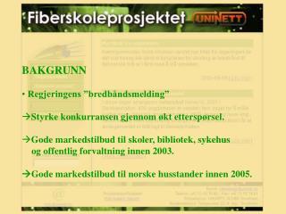 """BAKGRUNN   Regjeringens """"bredbåndsmelding"""" Styrke konkurransen gjennom økt etterspørsel."""