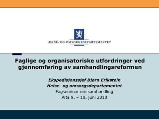 Faglige og organisatoriske utfordringer ved gjennomføring av samhandlingsreformen