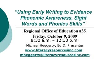 �Using Early Writing to Evidence Phonemic Awareness, Sight Words and Phonics Skills�