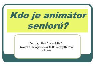 Kdo je animátor seniorů?