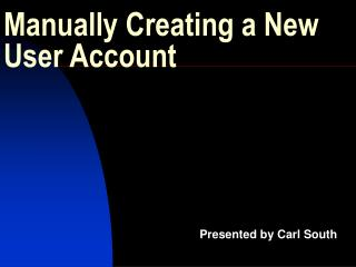 Manually Creating a New User Account