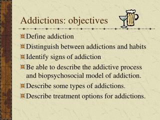 Addictions: objectives