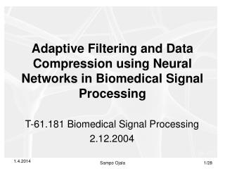Adaptive Filtering and Data Compression using Neural Networks in Biomedical Signal Processing