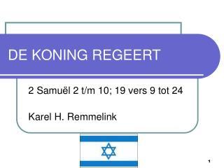 DE KONING REGEERT