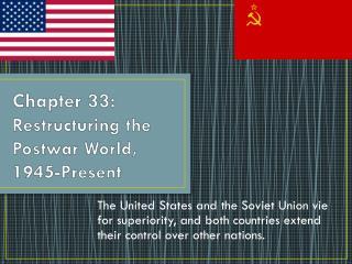Chapter  33:  Restructuring the Postwar World,  1945-Present