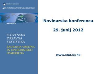 Novinarska konferenca 29. junij 2012 stat.si/nk