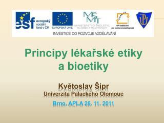 Květoslav Šipr Univerzita Palackého Olomouc Brno,  APLA 26 . 11. 2011