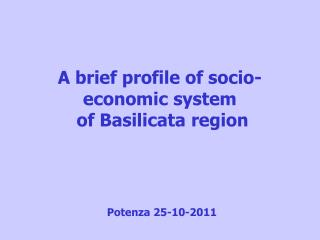 A brief profile of socio-  economic system  of Basilicata region
