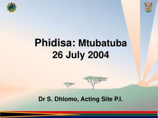 Phidisa:  Mtubatuba 26 July 2004