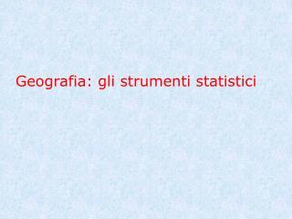 Geografia: gli strumenti statistici