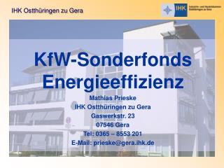 KfW-Sonderfonds Energieeffizienz Mathias Prieske IHK Ostthüringen zu Gera Gaswerkstr. 23
