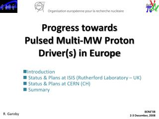 Progress towards Pulsed Multi-MW Proton Driver(s) in Europe