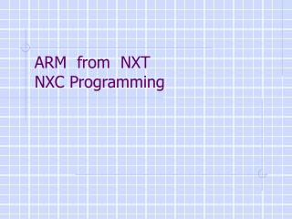 ARM  from  NXT  NXC Programming