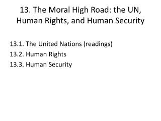 13. The Moral High Road: the UN, Human Rights, and Human Security