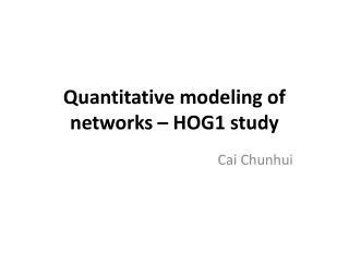 Quantitative modeling of networks – HOG1 study
