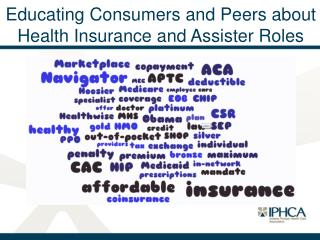 Educating Consumers and Peers about Health Insurance and Assister Roles
