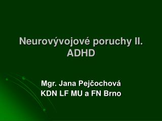 Neurovývojové poruchy II. ADHD