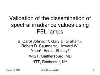 Validation of the dissemination of spectral irradiance values using FEL lamps