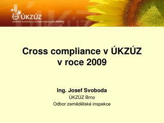 Cross compliance v �KZ�Z  v roce 2009