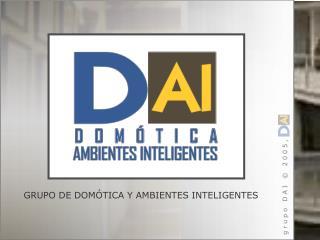 GRUPO DE DOM�TICA Y AMBIENTES INTELIGENTES