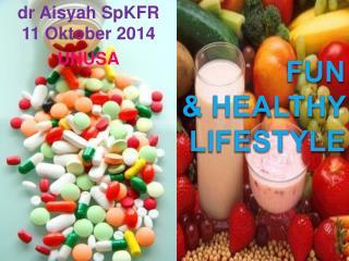 FUN  & healthy lifestyle