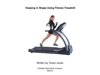 Keeping in Shape Using Fitness Treadmill