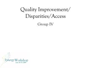 Quality Improvement/ Disparities/Access