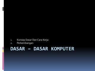Dasar – dasar Komputer